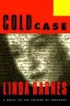 Cold Case (Carlotta Carlyle Mysteries) - Linda Barnes