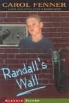 Randall's Wall - Carol Fenner