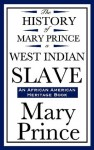 The History of Mary Prince, a West Indian Slave - Mary Prince