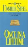 Once in a Lifetime - Danielle Steel