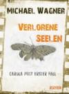 Verlorene Seelen - Carola Pütz erster Fall (Die Fälle der Carola Pütz) (German Edition) - Michael Wagner