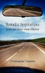 Nomadic Inspirations from the Rear-View Mirror - Christopher Daniels
