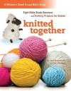 Knitted Together: Eight Bible Study Sessions and Knitting Pattersn for Baby Gifts - Julie Stiegemeyer, Renee Gibbs