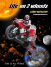 Life on 2 wheels (Life on 2 wheels Part 1 out of 3, Europe and Africa) - Sjaak Lucassen, Thiesen - Lucassen, Gardie, Andy Brown, Thijs Wessels