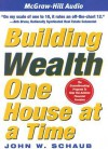 Building Wealth One House at a Time - John W. Shaub, William Dufris