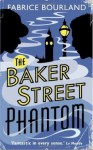 The Baker Street Phantom (A Singleton and Trelawney case) - Fabrice Bourland, Morag Young