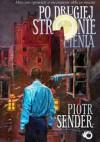 Po drugiej stronie cienia - Piotr Sender