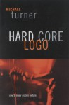 Hard Core Logo - Michael Turner
