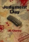 Judgment Day: Zombie Apocalypse - J.E. Gurley