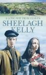 A Long Way from Heaven - Sheelagh Kelly