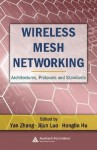 Wireless Mesh Networking: Architectures, Protocols and Standards - Yan Zhang
