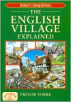 The English Village Explained - Trevor Yorke
