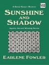Sunshine and Shadow (A Benni Harper Mystery #10) - Earlene Fowler