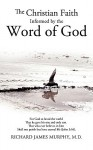 The Christian Faith Informed by the Word of God - Richard James Murphy