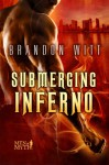 Submerging Inferno (Men of Myth) - Brandon Witt
