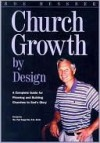 Church Growth by Design: A Complete Guide for Planning and Building Churches to God's Glory - Roe Messner, Ruth Messner, Paul Cho