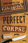 Picture Perfect Corpse (Kiki Lowenstein Scrap-N-Craft Mystery, #6) - Joanna Campbell Slan