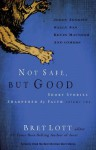 Not Safe, but Good (vol 2): Short Stories Sharpened by Faith - Bret Lott