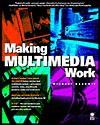 Making Multimedia Work - Michael Goodwin