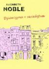 Dziewczyna z sąsiedztwa - Elizabeth Noble, Anna Rajca-Salata