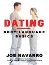 Dating: Body Language Basics - Joe Navarro