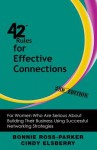 42 Rules for Effective Connections (2nd Edition): For Women Who Are Serious about Building Their Business Using Successful Networking Strategies - Bonnie Ross Parker, Cindy Elsberry