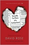 Sexually, I'm More of a Switzerland: More Personal Ads from the London Review of Books - David Rose