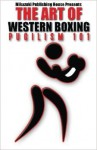 The Art of Western Boxing - Kambiz Mostofizadeh, Mikazuki Publishing House