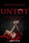 Untot: Die Geschichte des Vampirmythos (Kindle Single) (German Edition) - Frank Delaney, Jonas Jarr