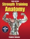Strength Training Anatomy [with DVD] - Frédéric Delavier