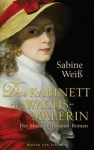 Das Kabinett der Wachsmalerin. Der Madame-Tussaud-Roman - Sabine Weiss