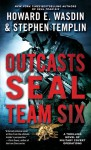 Outcasts: A SEAL Team Six Novel (Seal Team Six Outcasts #1) - Howard E. Wasdin, Stephen Templin