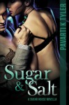 Sugar & Salt (A Sugar House Novella) - Pavarti K. Tyler