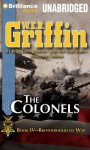 The Colonels (Brotherhood of War Series) - W.E.B. Griffin, Eric G. Dove