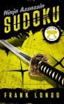Ninja Assassin Sudoku: Yellow Belt - Frank Longo