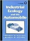 Industrial Ecology and the Automobile - Thomas E. Graedel, Braden R. Allenby