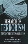 Research on Terrorism: Trends, Achievements and Failures (Political Violence) - Bruce Hoffman, Andrew Silke
