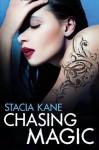 Chasing Magic (Downside Ghosts, Book 5) - Stacia Kane