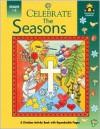 Celebrate the Seasons (Grades 1-3) - Carol Smith, Kathryn Marlin, Ann Stein