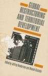 Global Restructuring and Territorial Development - Manuel Castells