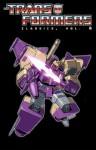 Transformers: Classics Vol. 6 - Simon Furman, Bob Budiansky, Ralph Macchio, Andrew Wildman, Geoff Senior, Frank Springer, Don Perlin