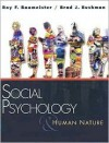 Social Psychology and Human Nature - Roy F. Baumeister, Brad J. Bushman
