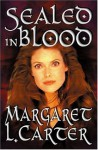 Sealed In Blood - Margaret L. Carter