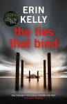 The Ties That Bind - Erin Kelly