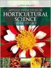 Applied Principles of Horticultural Science - Laurie V. Brown