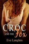 Croc And The Fox - Eve Langlais