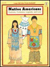 Native Americans: Customs, Costumes, Legends, and Lore - Gina Capaldi
