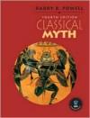 Classical Myth - Barry B. Powell