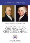 A Companion to John Adams and John Quincy Adams (Wiley Blackwell Companions to American History) - David Waldstreicher