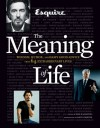 Esquire The Meaning of Life: Wisdom, Humor, and Damn Good Advice from 64 Extraordinary Lives - Ryan D'Agostino, David Granger
